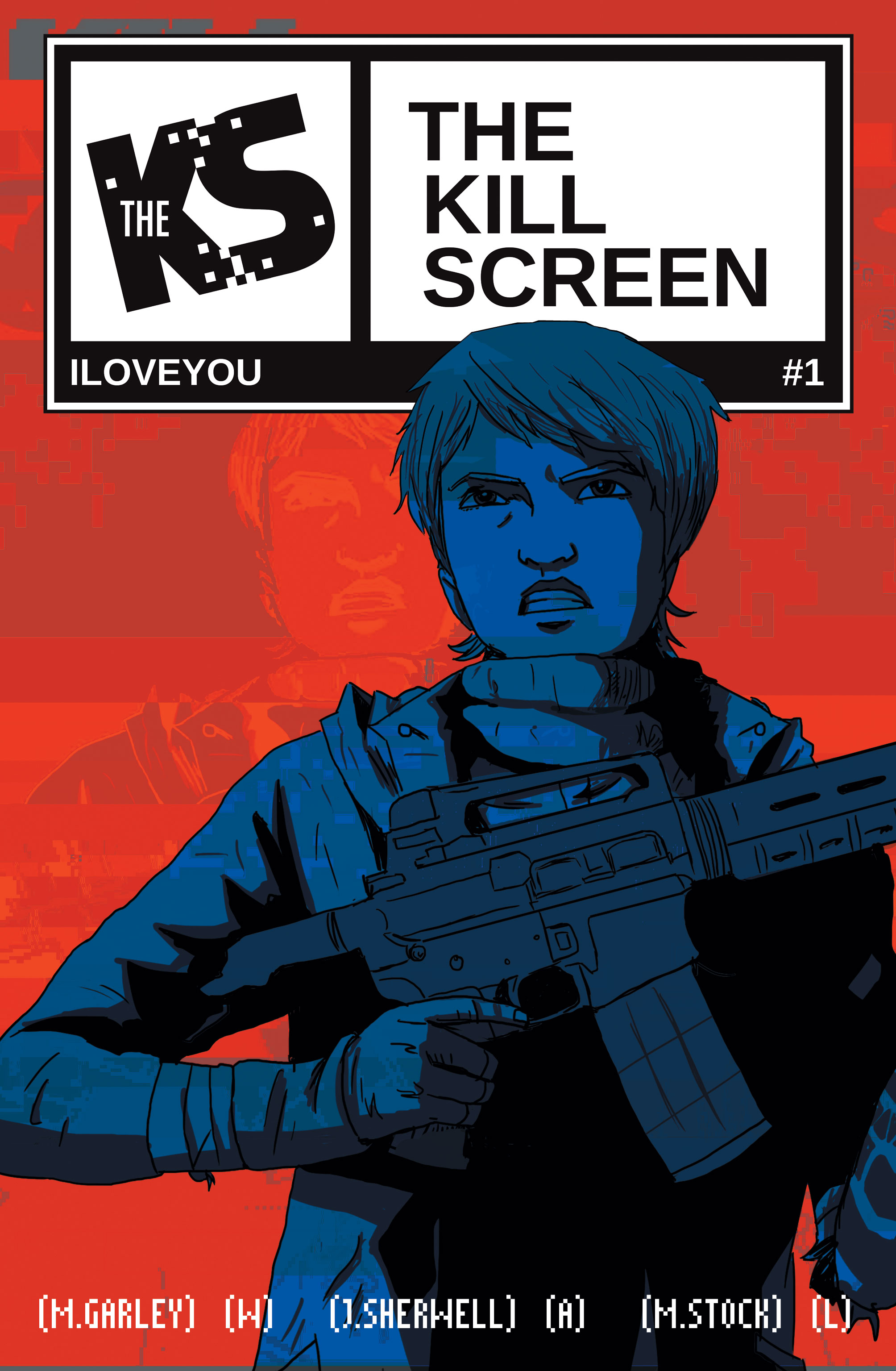 The cover of The Kill Screen #1 (ILOVEYOU)
